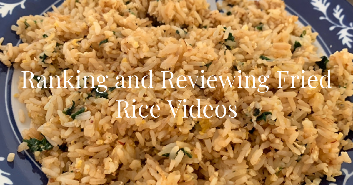 The Definitive Review of the Internet's Favorite Fried Rice Videos
